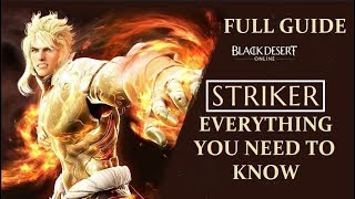 BDO Striker - EVERYTHING YOU NEED TO KNOW - Guide