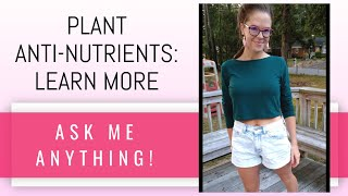 ANTI-NUTRIENTS // Where can I get more facts about anti-nutrients? (oxalates, phytates, lectins)
