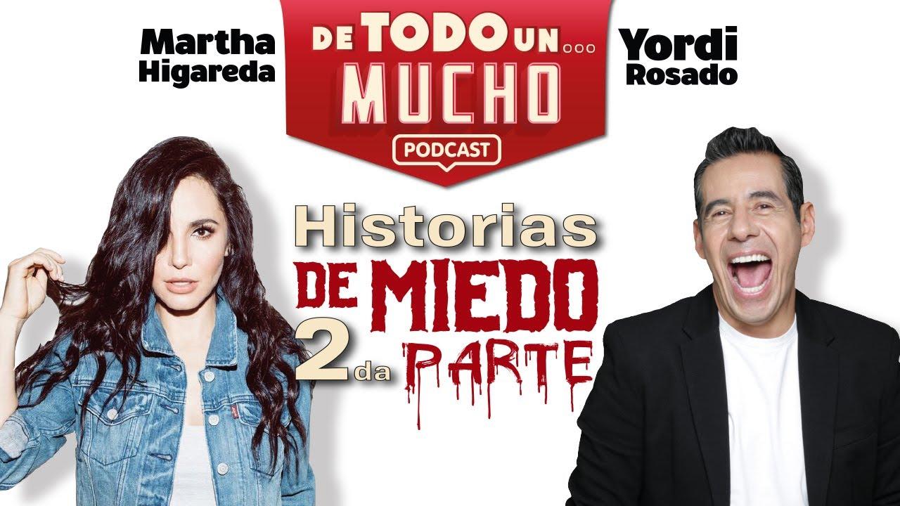 E8. Historias de miedo 2da Parte   De Todo un Mucho con Martha Higareda y Yordi Rosado