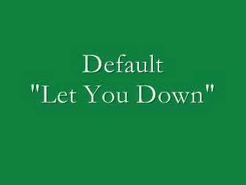 Default - Let You Down