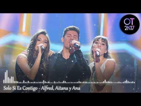 Solo Si Es Contigo - Alfred, Aitana y Ana (Gala 10) OT 2017 [Audio de Estudio]