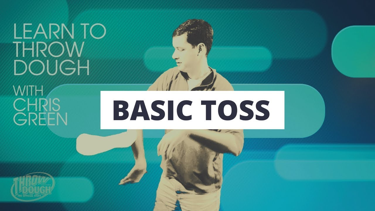 Beginner Pizza Spinning Tricks The Basic Toss