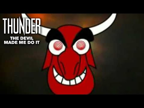 Thunder - The Devil Made Me Do It
