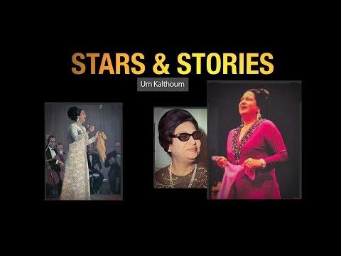 """Stars & Stories """" Um Kalthoum"""""""