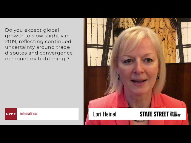 Global Market Outlook 2019 - Lori Heinel (State Street GA)