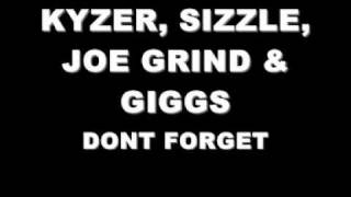 KYZER, SIZZLE, JOE GRIND & GIGGS - DONT FORGET