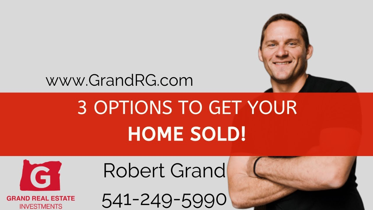 3 Options To Get Your Home Sold In Eugene Oregon