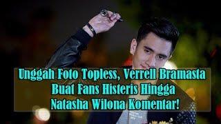 Unggah Foto Topless, Verrell Bramasta Buat Fans Histeris Hingga Natasha Wilona Komentar