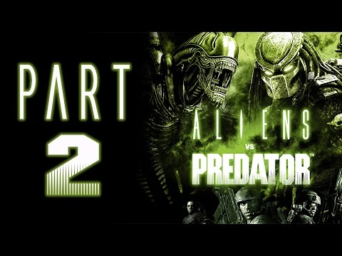"Aliens Vs. Predator (2010) - Let's Play - Part 2 - ""Marine: Refinery"""