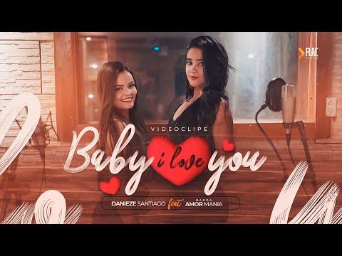 Danieze Santiago – Baby I Love You (Letra) ft. Banda Amor Mania
