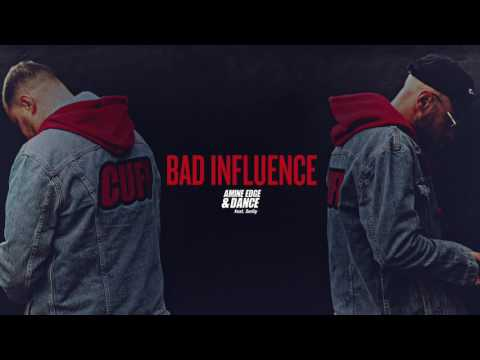 Amine Edge & DANCE Feat. SerGy - Bad Influence (Yang Mix) [CUFF] Official