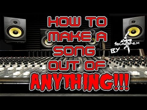 How to make a song out of ANYTHING!! | Fl Studio 12 Tutorial by SubPhex