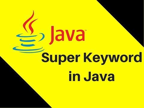 8.11 What is Super Keyword in Java Part 1