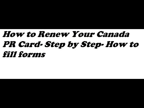 How To Renew Your Canada PR Card- Step By Step- How To Fill Forms
