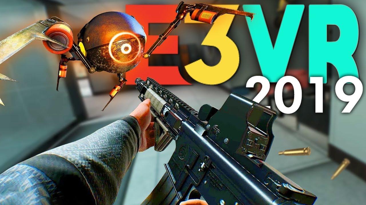 The Best Vr Games Of E3 2019 Pcvr Quest Psvr Youtube