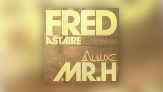 Mr. Hudson - Fred Astaire (Alluxe Official Remix)