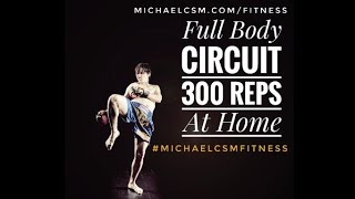 Full Body Circuit 300 Reps At Home #michaelcsmfitness