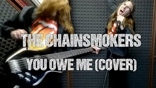 The Chainsmokers You Owe Me Full Rock Cover