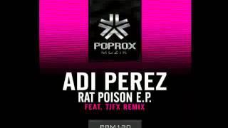 Adi Perez - Rat Poison (Original Mix) *April 5th*