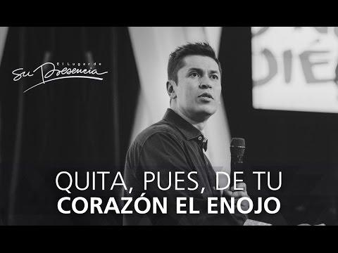 Quita pues de tu corazón el enojo - Carlos Olmos - 6 Julio 2016