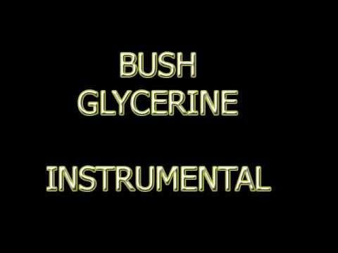 Bush   Glycerine Instrumental