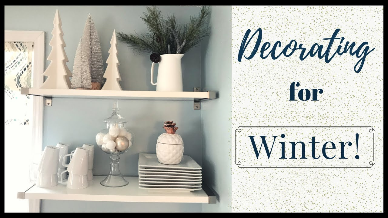 Winter Home Decor 2018 How I Decorate After Christmas Lynette Yoder Youtube