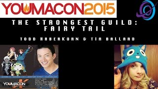 youmacon 2015 the strongest guild fairy tail with todd haberkorn tia ballard