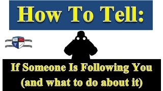 How To Tell if Someone Is Following You - And What To Do About It
