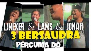 JONAR & LAMS & LINEKER SITUMORANG - 3 BERSAUDARA - PERCUMA DO - DI RIBAKKON