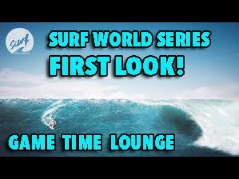 Surf World Series | First Look | Surfing on PS4?? - Game Time Lounge
