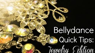 Bellydance Quick Tips: Jewelry Edition