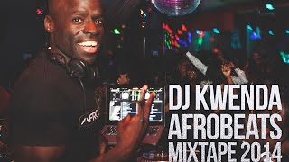 Afrobeats Naija South African Club Mix 2014 (60min) by DJ Kwenda