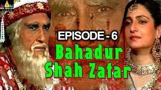 Bahadur Shah Zafar Episode - 6 | Hindi Tv Serials | Sri Balaji Video
