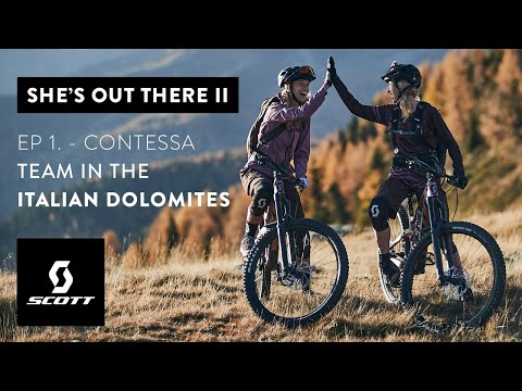 SHE'S OUT THERE II - Ep. 1 Italian Dolomites w/ the Contessa Team