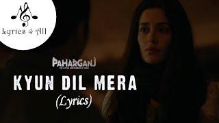 Kyun Dil Mera From Movie Paharganj Lyrics