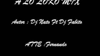 DJ NATO FT DJ FABITO -A LO LOKO MIX