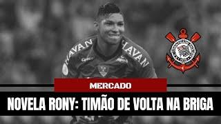 Qual a verdade sobre Corinthians e Rony? Timão volta forte na disputa / Por que Cantillo não joga?