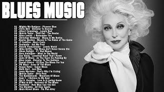 Blues Music   Bets Ol Slow Blues/Rock - Ballads   Best Blues Songs Ever