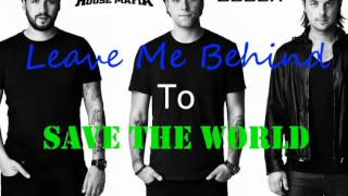 Leave Me Behind to Save the World (DJ Lawked Up Mashup) [FREE DOWNLOAD]
