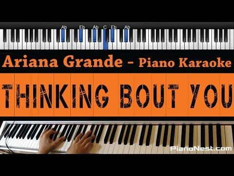 Ariana Grande - Thinking Bout You - Piano Karaoke / Sing Along / Cover With Lyrics