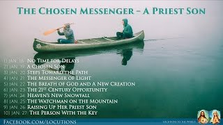The Chosen Messenger- A Priest Son (Jan. 18-27, 2015)