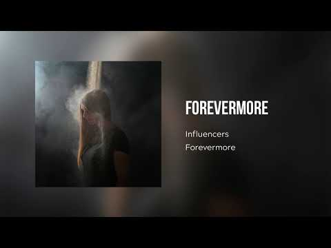 Influencers - Forevermore (Official Audio)
