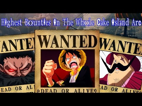 One Piece - Top 10 Highest Bounties In The Whole Cake Island Arc