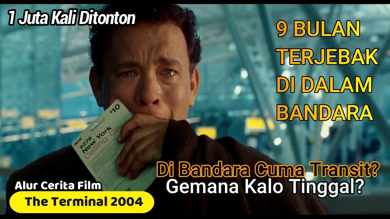 Terjebak Di Dalam Bandara Selama 9 Bulan Alur Cerita Film The Terminal 2004 Youtube