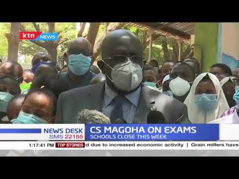 CS Magoha on Exams: Schools close thi week to pave way for KCSE/KCPE exams