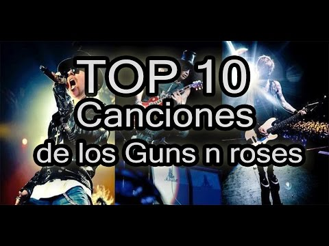 Top 10 Canciones de los GunsNRoses|RockSpanish