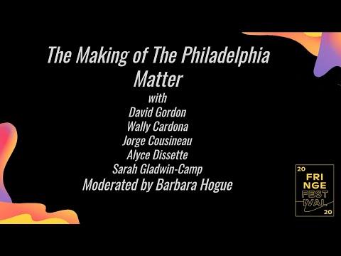 Fringe Festival Talk: The Making of Philadelphia Matter - 1972/2020