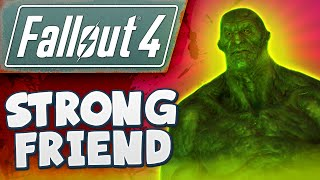 Fallout 4 Gameplay #7 - Strong Friend