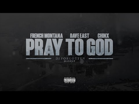 Forgotten - Pray to God ft. Chinx, Dave East, French Montana