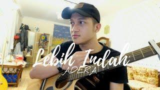 Download LEBIH INDAH - ADERA EGA ( COVER BY ALDHI ) | FULL VERSION